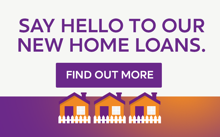 Say hello to our new home loans.